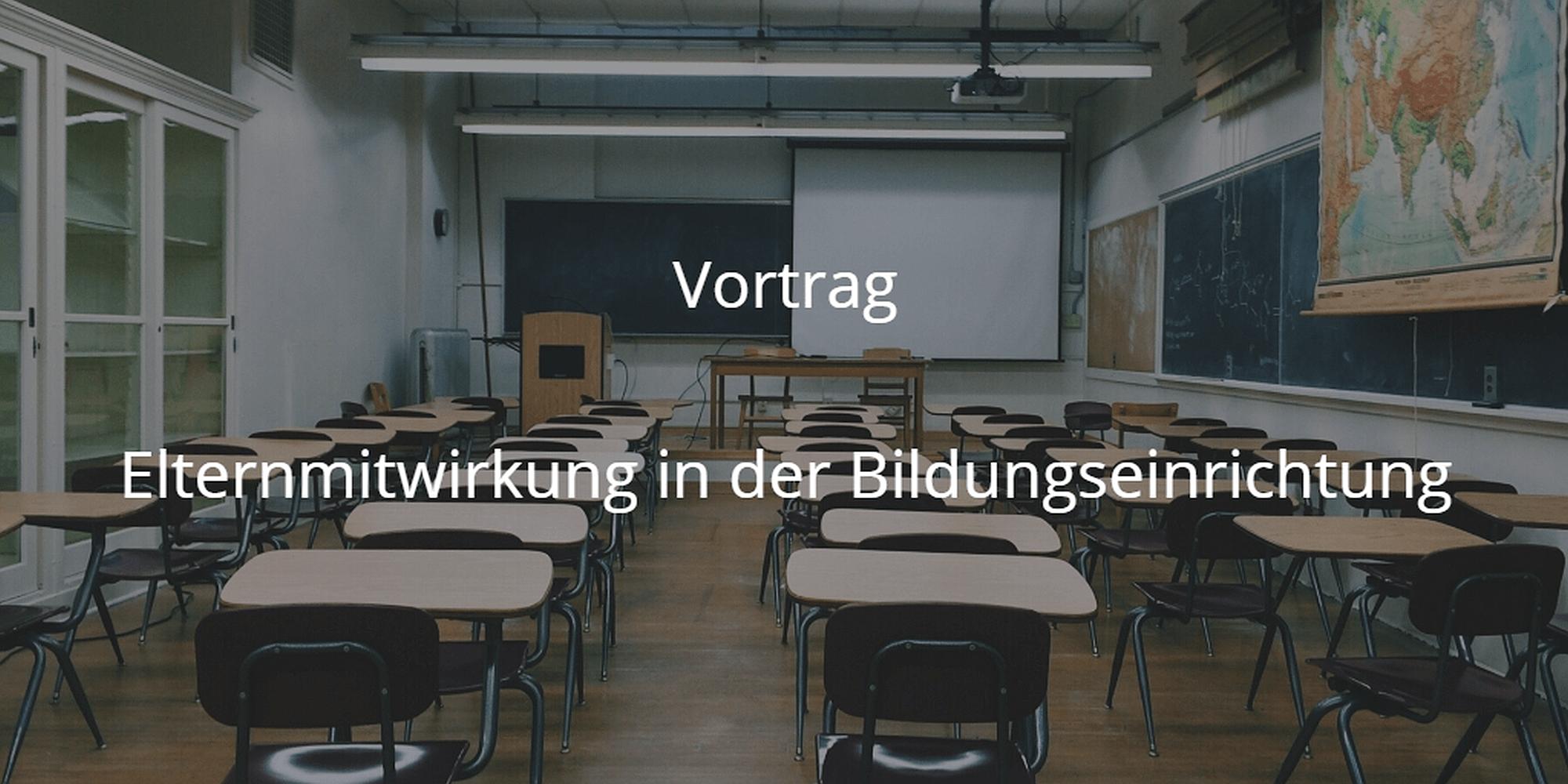 Vortrag Elternmitwirkung in der Bildungseinrichtung