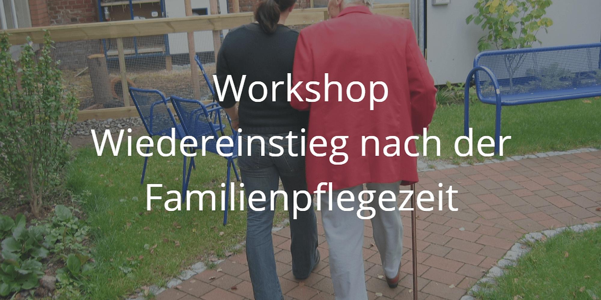 Workshop Wiedereinstieg nach der Familienpflegezeit