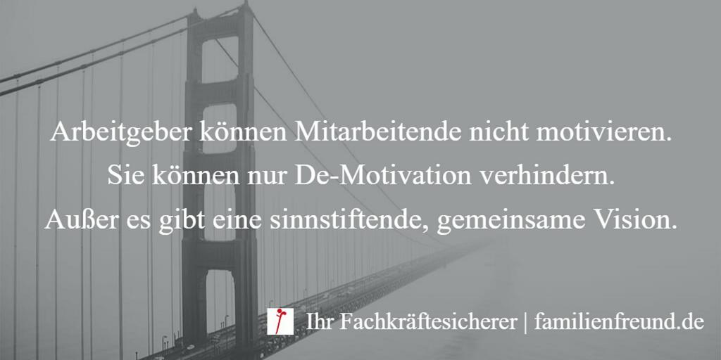 Motivation ist nicht möglich, nur De-Motivation verhindern