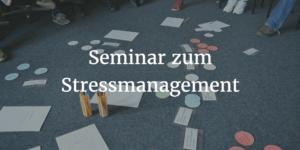 Seminar zum Stressmanagement
