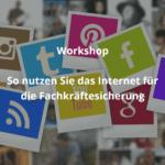 Fachkräftesicherung online: Das Internet für Gewinnung und Bindung nutzen