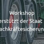 """Workshop """"So unterstützt der Staat bei der Fachkräftesicherung"""""""