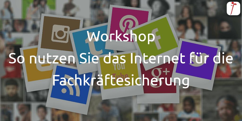 Workshop So nutzen Sie das Internet für die Fachkräftesicherung