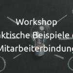 Praxiswerkstatt: Beispiele für Employer Branding und Mitarbeiterbindung in Stölpchen