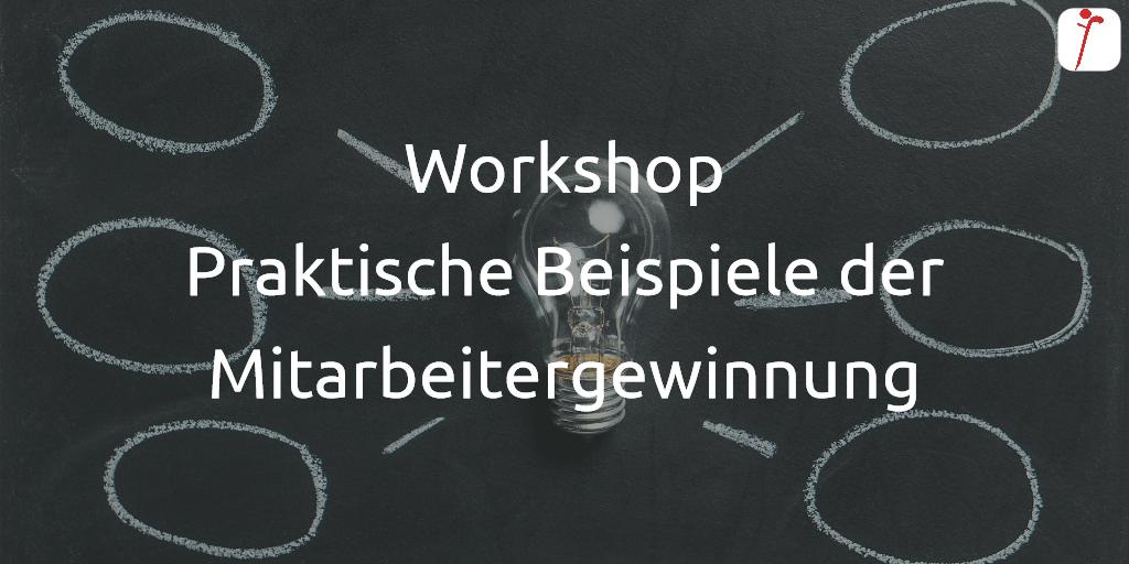 Workshop Praktische Beispiele der Mitarbeitergewinnung