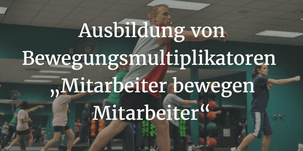 Ausbildung von Bewegungsmultiplikatoren Mitarbeiter bewegen Mitarbeiter (c) janeb13 pixabay.de