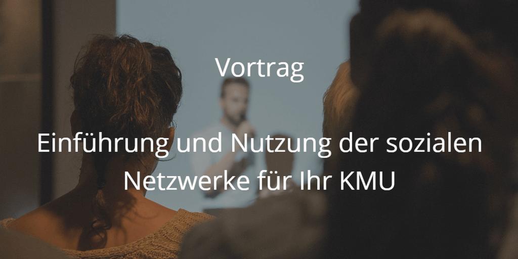 Vortrag Einführung und Nutzung der sozialen Netzwerke für Ihr KMU
