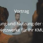 Anfrage zum Vortrag Einführung und Nutzung der sozialen Netzwerke für Ihr KMU