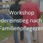 """Anfrage zum Vortrag """"Wiedereinstieg nach der Familienpflegezeit"""""""