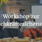 Anfrage zum Workshop zur Fachkräftesicherung